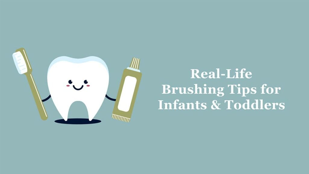 Real Life Brushing Tips Infants Toddlers