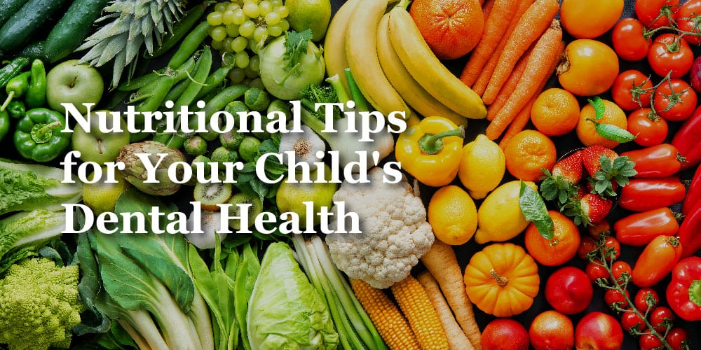 Nutritional Tips For Your Child's Dental Health